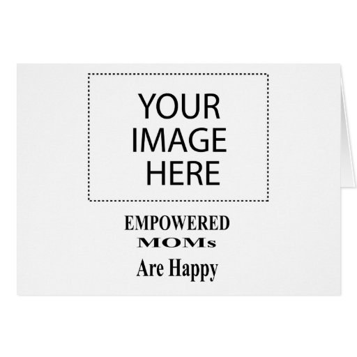 The MUSEUM Artist Series EMPOWERED MOMs Are Happy Greeting Cards
