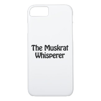 the muskrat whisperer iPhone 7 case
