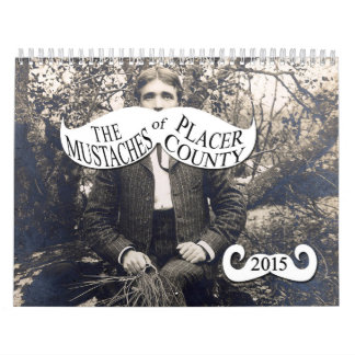 The Mustaches of Placer County Wall Calendar