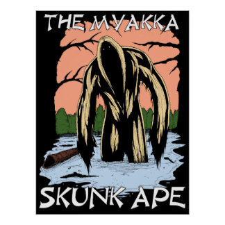 The Myakka Skunk Ape Poster