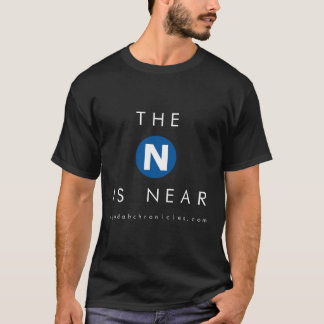 The N is Near - N Judah Chronicles.com T-Shirt