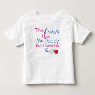The Navy has my daddy Toddler T-shirt