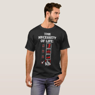 The Necessity Of Life Kart Racing Outdoors Tshirt