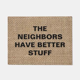 The Neighbors Have Better Stuff - Funny Burlap Mat