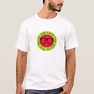 The nerds will save the world T-Shirt