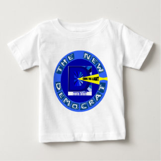 The New, More Aggressive, Democrat Baby T-Shirt
