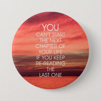 The Next Chapter Life Quote 3 Inch Round Button
