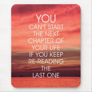 The Next Chapter Life Quote Mouse Pad