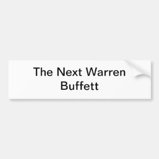 The Next Warren Buffett Bumper Sticker