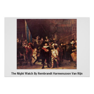 The Night Watch By Rembrandt Harmenszoon Van Rijn Poster