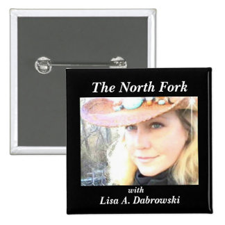 """The North Fork with Lisa A. Dabrowski"" button"