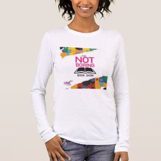 The Not Boring Book Show Women's Long Slee T-Shirt