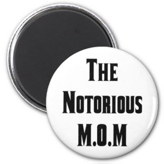The Notorious M O M Magnet