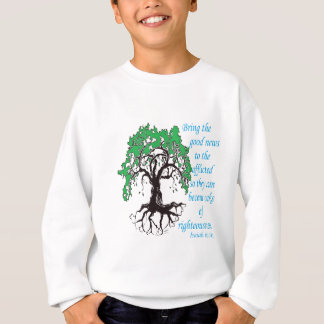The Oak of Righteousness Sweatshirt
