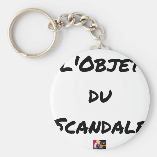 The OBJECT OF the SCANDAL - Word games - François Keychain