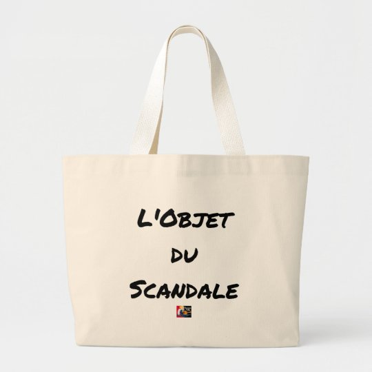 The OBJECT OF the SCANDAL - Word games - François Large Tote Bag