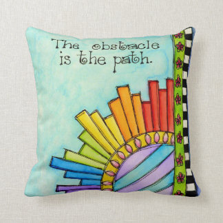 The Obstacle Is ThePath Throw Pillow