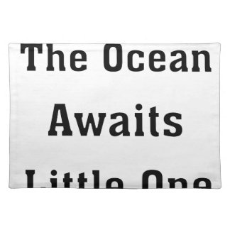 The Ocean Awaits Little One Placemat