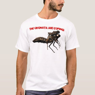 The Odonata are coming! T-Shirt