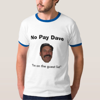 The Official RFT No Pay Dave T-Shirt