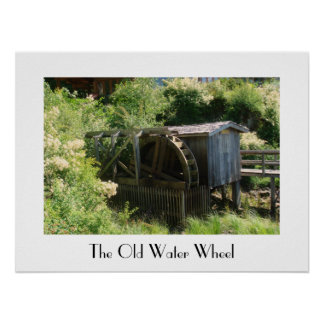 The Old Water Wheel in British Columbia Poster