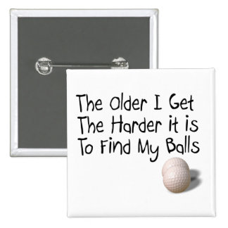 The older I get 2 Inch Square Button