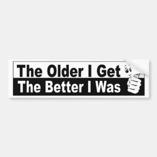 the older I get the better I was funny car sticker
