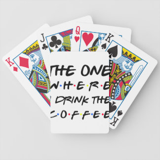 the one whee i drink the coffee bicycle playing cards
