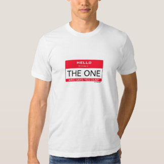 THE ONE who says yes dear. Funny T-Shirts