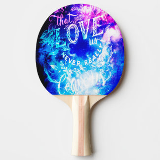 The Ones that Love Us in Creation's Heaven Ping Pong Paddle