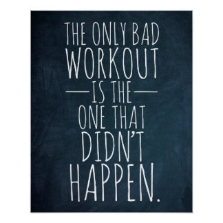 The only bad workout... Gym/Fitness Poster