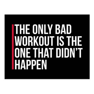 The Only Bad Workout Gym Quote Postcard