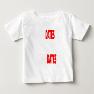 The only dates i get are updates baby T-Shirt