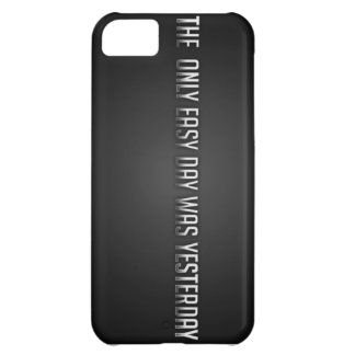 The Only Easy Day Was Yesterday iPhone 5C Cover