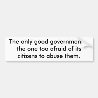 The Only Good Government Bumper Sticker