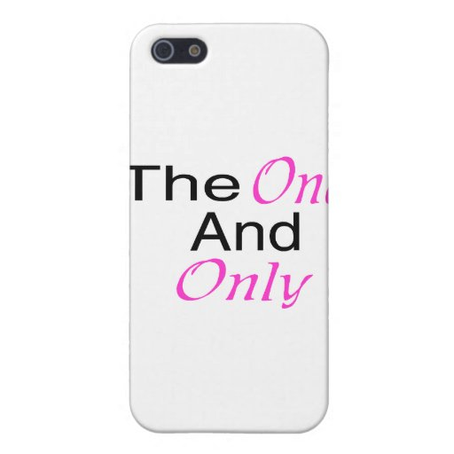 The Only One And Only (pink) Cases For iPhone 5