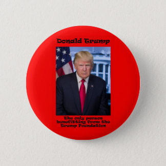 The Only Person Benefitting - Anti Trump 2 Inch Round Button