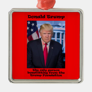 The Only Person Benefitting - Anti Trump Metal Ornament