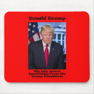 The Only Person Benefitting - Anti Trump Mouse Pad