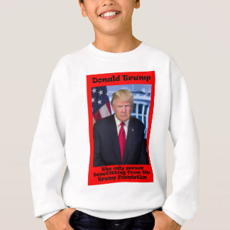 The Only Person Benefitting - Anti Trump Sweatshirt