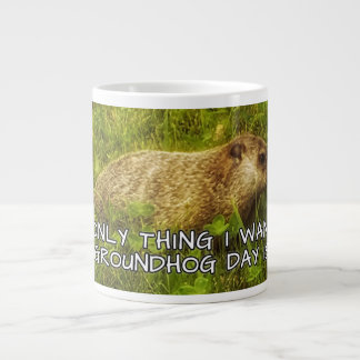 The only thing I want this Groundhog Day mug