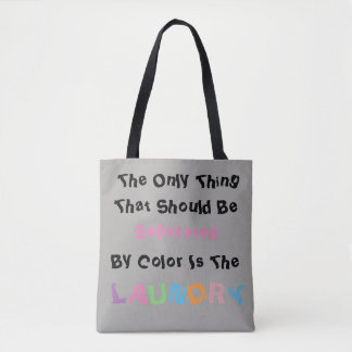 The only thing that should separated by color is tote bag