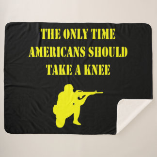 THE ONLY TIME AMERICANS SHOULD BE KNEELING SHERPA BLANKET