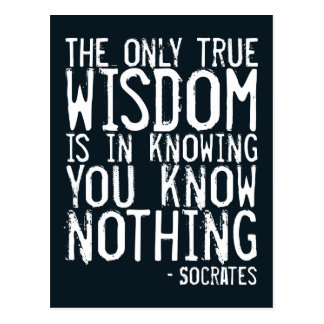 The only true wisdom... Socrates quote postcard
