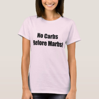 The Only Way Is Essex no carbs before marbs towie T-Shirt