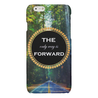 """""""The Only Way Is Forward"""" iPhone 6 Case"""