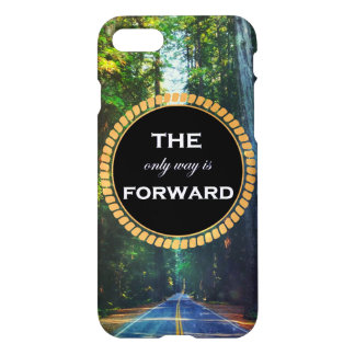 """""""The Only Way Is Forward"""" iPhone 7 Case"""