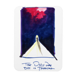 The Only Way Out is Through Rectangular Photo Magnet