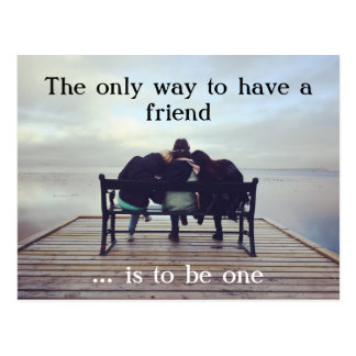 The only way to have a friend postcard