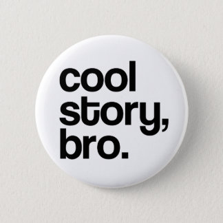 THE ORIGINAL COOL STORY BRO 2 INCH ROUND BUTTON